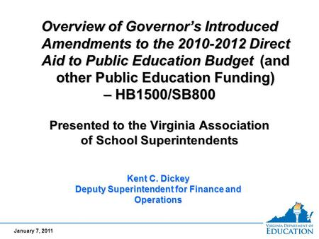 January 7, 2011 Overview of Governor's Introduced Amendments to the 2010-2012 Direct Aid to Public Education Budget (and other Public Education Funding)