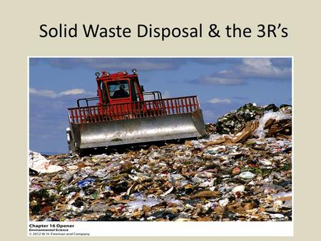 Solid <strong>Waste</strong> Disposal & the 3R's