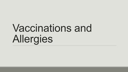 "Vaccinations and Allergies. 1.Active Immunity ""actively"" producing antibodies to fight infection. Ex: You have a throat infection and you are actively."
