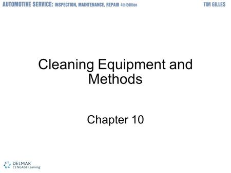 © 2012 Delmar, Cengage Learning Cleaning Equipment and Methods Chapter 10.