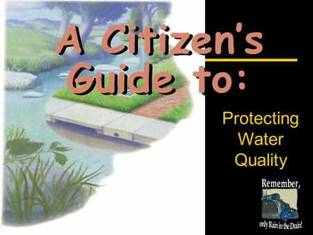 Protecting Water Quality. Did You Know…?  We all live on multiple lakes or streams  It's true -- we might not be able to see it from our window, but.