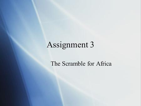 Assignment 3 The Scramble for Africa. Define/Identify  Cecil Rhodes-  British businessman who was an advocate of Social Darwinism- wanted to build a.