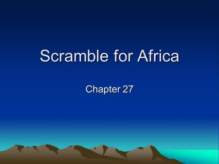 Scramble for Africa Chapter 27.