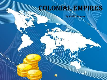 Colonial Empires By Phillip Ramsey Review of the Age of Exploration In the 1400's, Europeans explored the world for many reasons: * to find a sea route.