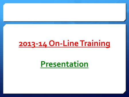 2013-14 On-<strong>Line</strong> Training Presentation. INSTRUCTIONS Review each of the following slides Find the words printed in GREEN then <strong>Email</strong> the list of words <strong>to</strong>: