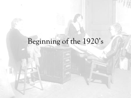 Beginning of the 1920's. Changes after the War The conclusion of the First World War brings about political, social, and economic changes to the United.