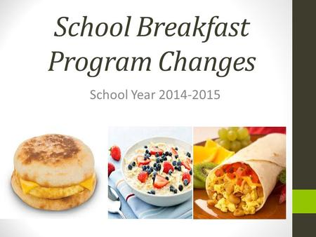 School Breakfast Program Changes School Year 2014-2015.