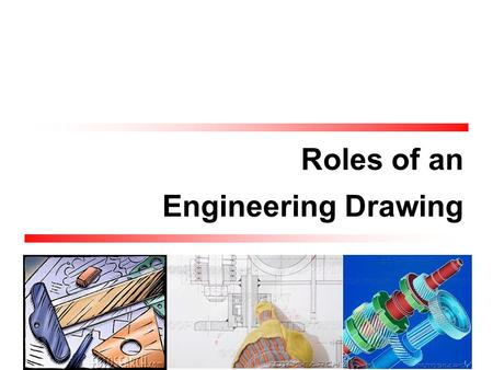 Roles of an Engineering Drawing. TOPICS Graphics language in Engineering Design Process Computer-Aided Drafting & Design (CADD)