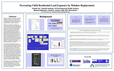 Preventing Child Residential Lead Exposure by Window Replacement Funded By: National Institute of Environmental Health Sciences Michael Weitzman, 1 David.