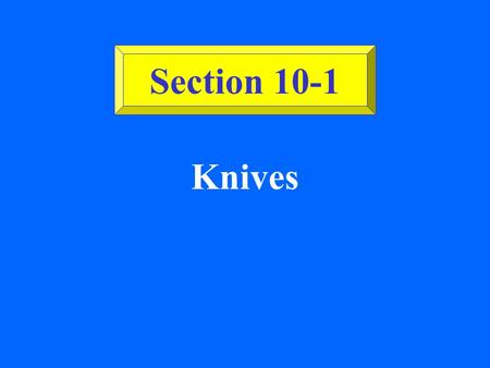 Section 10-1 Knives.