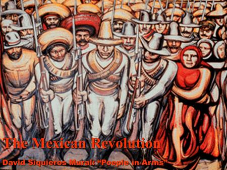 "The Mexican Revolution David Siquieros Mural: ""Poeple in Arms"""
