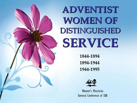 ADVENTIST WOMEN OF DISTINGUISHED SERVICE