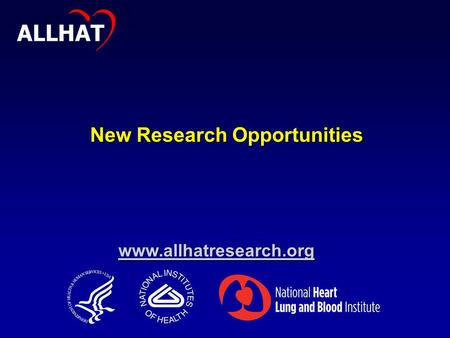 Www.allhatresearch.org ALLHAT New Research Opportunities.