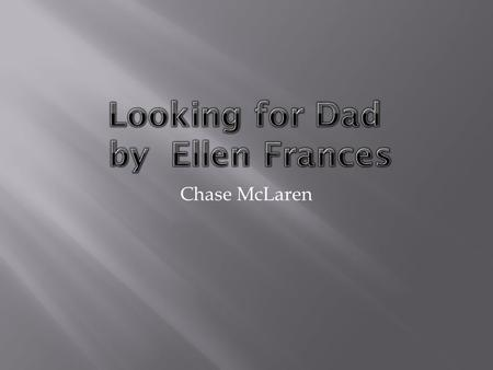 Chase McLaren SETTINGCHARACTERS  John's house  In his clubhouse  In John's backyard  Most of the story takes place at his house.  John  Steve 