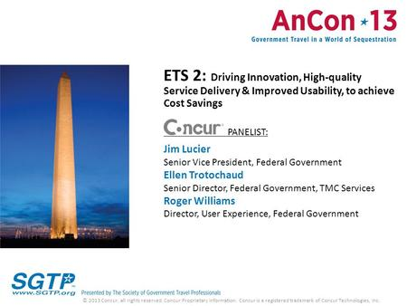 ETS 2: Driving Innovation, High-quality Service Delivery & Improved Usability, to achieve Cost Savings PANELIST: Jim Lucier Senior Vice President, Federal.