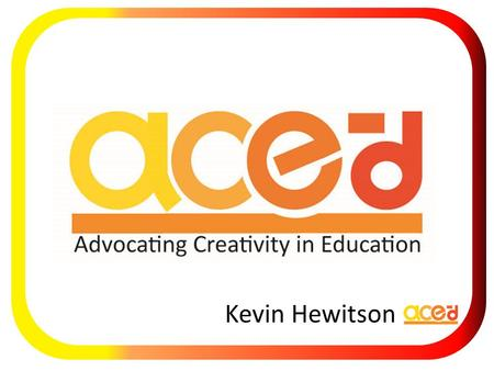 Kevin Hewitson. Learning Intelligence A new way to enhance teaching and learning © ace-d 2014 LQ.