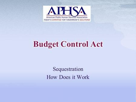 Sequestration How Does it Work. Passed the Congress in August 2011 Established the Joint Select Committee on Deficit Reduction It's the Law! P.L. 112-25.