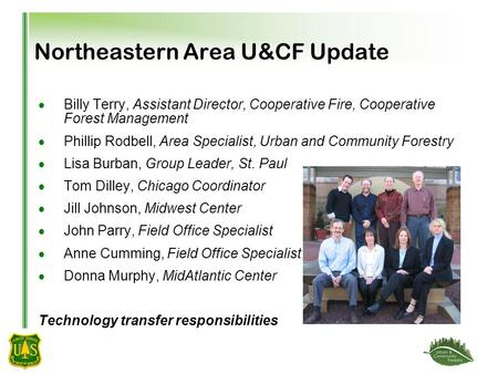 Northeastern Area U&CF Update  Billy Terry, Assistant Director, Cooperative Fire, Cooperative Forest Management  Phillip Rodbell, Area Specialist, Urban.