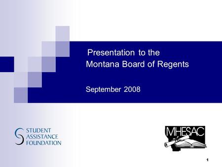Presentation to the Montana Board of Regents September 2008 1.