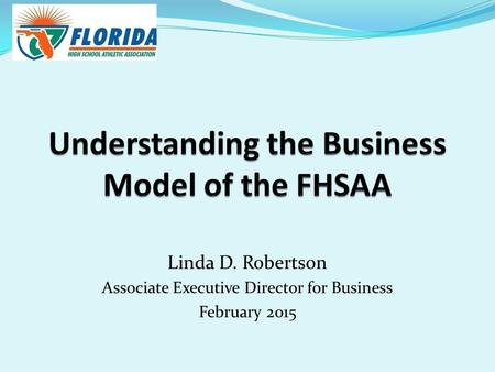 Linda D. Robertson Associate Executive Director for Business February 2015.
