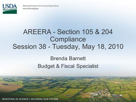 AREERA - Section 105 & 204 Compliance Session 38 - Tuesday, May 18, 2010 Brenda Barnett Budget & Fiscal Specialist.
