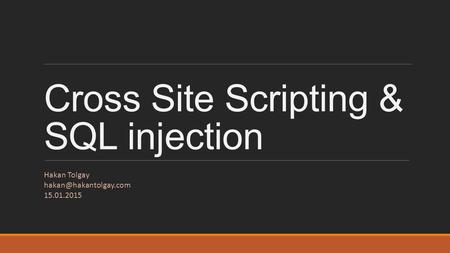 Cross Site Scripting & SQL injection