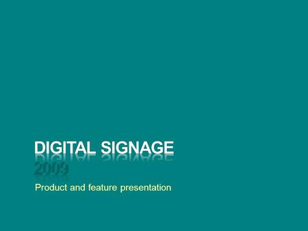 Product and feature presentation. tou of new features DIGITAL SIGNAGE SOLUTIONS FROM UNISEN INTERACTIVE.