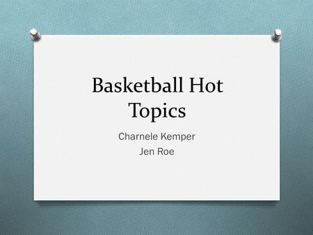 Basketball Hot Topics Charnele Kemper Jen Roe. Agenda O Scholastic and Nonscholastic Events. O Qualifying Regular-Season Multiple Team Events.