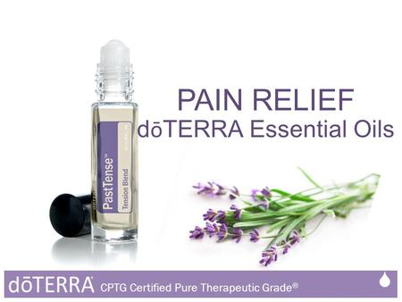PAIN RELIEF d ō TERRA Essential Oils  CPTG Certified Pure Therapeutic Grade ®