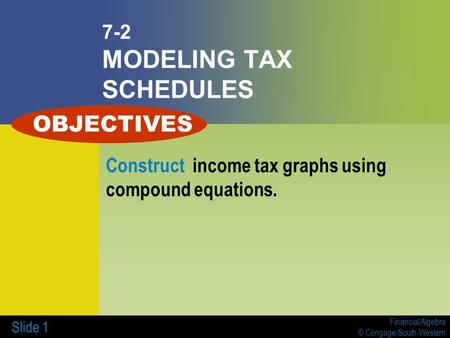 Financial algebra 2011 gerversgroi pub date 12710 ppt download financial algebra cengagesouth western slide 1 7 2 modeling tax schedules fandeluxe Images