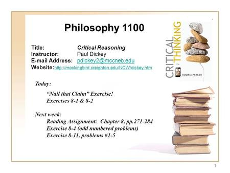 1 Philosophy 1100 Title:Critical Reasoning Instructor:Paul Dickey  Website: