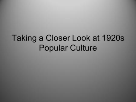 Taking a Closer Look at 1920s Popular Culture. HOT ROC- Poetry Analysis What is the message of each poem? How do the poems address the ideals?