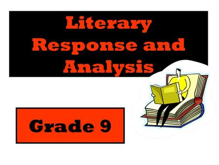 Literary Response <strong>and</strong> Analysis Grade 9. The Literary Response <strong>and</strong> Analysis Strand/Cluster The following twelve California English-Language Arts content.