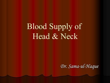 Blood Supply of Head & Neck