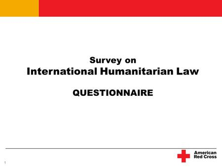 1 Survey on International Humanitarian Law QUESTIONNAIRE.