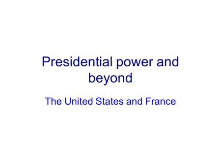 Presidential power and beyond