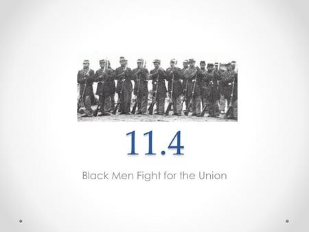 Black Men Fight for the Union