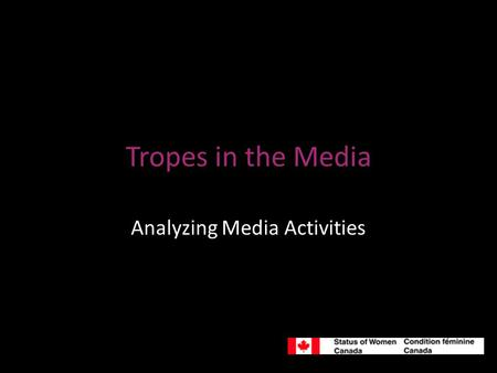 "Tropes in the Media Analyzing Media Activities. Advertising in the Media ~ 3, 000 Ads everyday ""By the time a person in the United States is 65 years."