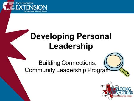 Developing Personal Leadership Building Connections: Community Leadership Program.