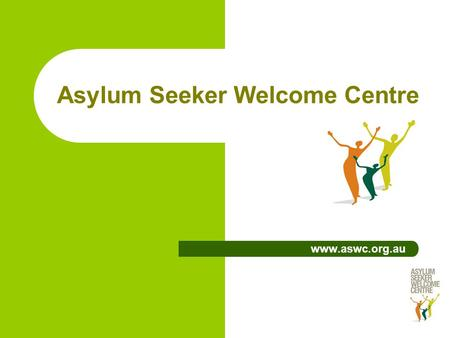 Asylum Seeker Welcome Centre www.aswc.org.au. Australia's Migration Program.
