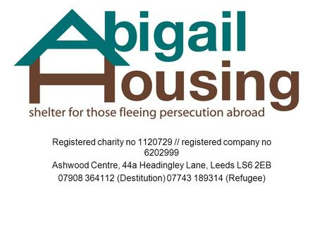 Registered charity no 1120729 // registered company no 6202999 Ashwood Centre, 44a Headingley Lane, Leeds LS6 2EB 07908 364112 (Destitution) 07743 189314.