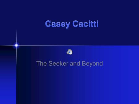 "Casey Cacitti The Seeker and Beyond. Sunset on the course For me, this picture characterizes the goal of the Seeker, ""to search for a better life or a."