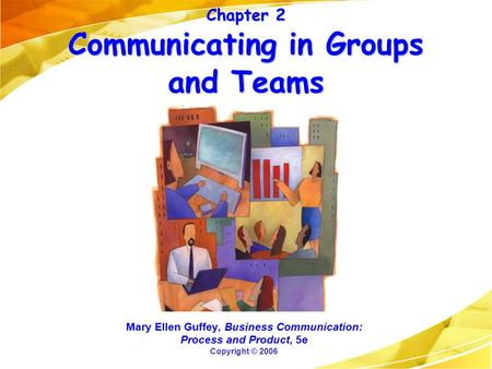 Chapter 2 Communicating in Groups and Teams