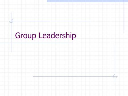 Group Leadership. Leadership A process of using communication to influence the beliefs, attitudes and values – and ultimately, behavior – of others, to.