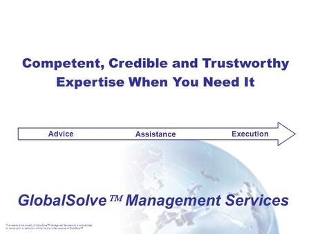 This material is the property of GlobalSolve  Management Services and is not authorized for reproduction or distribution without the prior written approval.
