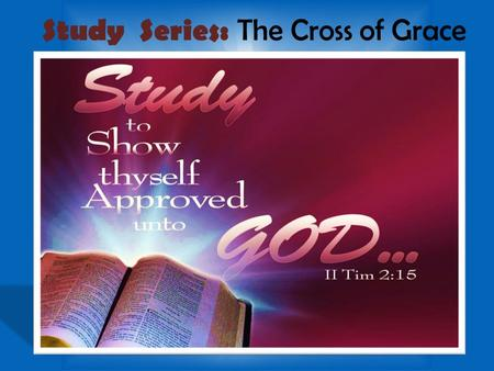 Study Series: The Cross of Grace. Write out the Memory Verse 25pts (Over 8 words wrong 10 points) Write out scriptures from the Sin Study 10 pts each.