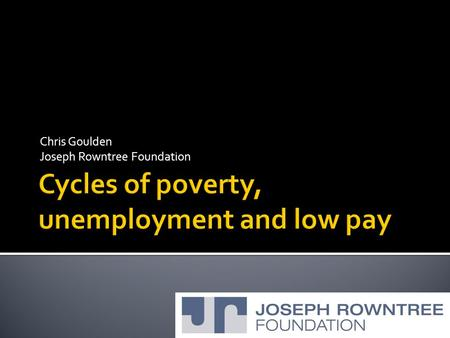 "Chris Goulden Joseph Rowntree Foundation.  ""Work is the best route out of poverty""  Yes - but only because other options are so bad  And 'best' does."