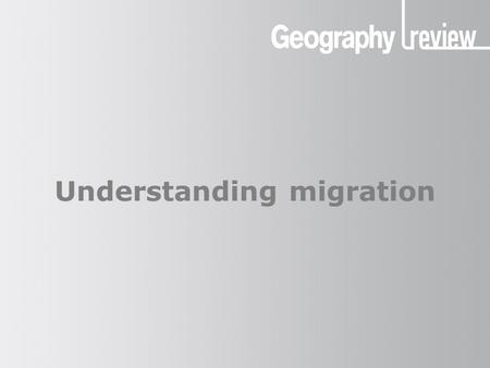 Understanding migration. What is migration? Migration means the physical movement of people from one place to another. Usually it is defined as a move.