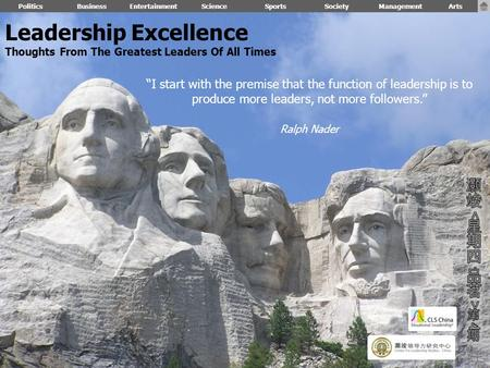 "Leadership Excellence Thoughts From The Greatest <strong>Leaders</strong> Of All Times PoliticsBusinessEntertainmentScienceSportsSociety ""I start with the premise that."