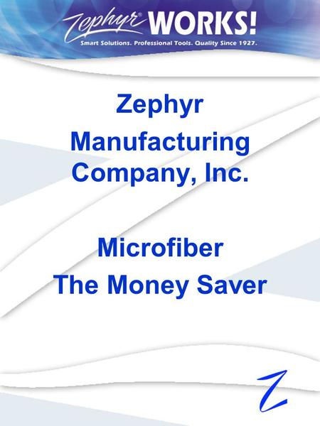 Zephyr Manufacturing Company, Inc. Microfiber The Money Saver.